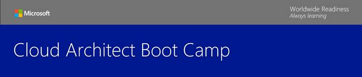 Microsoft Cloud Architect Boot Camp